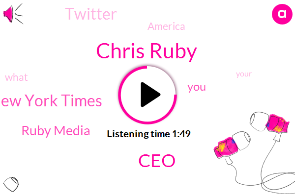 Chris Ruby,CEO,The New York Times,Ruby Media,Twitter,America