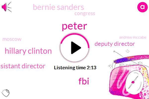 Peter,Hillary Clinton,FBI,Deputy Assistant Director,Deputy Director,Bernie Sanders,Congress,Moscow,Andrew Mccabe,Starbucks