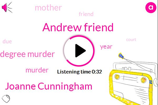 First Degree Murder,Andrew Friend,Joanne Cunningham