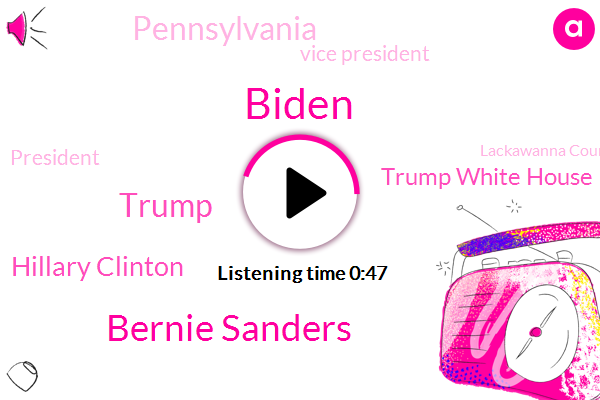 Vice President,Biden,Bernie Sanders,Trump White House,President Trump,Donald Trump,Hillary Clinton,Lackawanna County,America,Pennsylvania