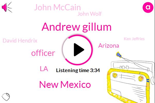 Andrew Gillum,New Mexico,Officer,LA,Arizona,Kabc,John Mccain,John Wolf,David Hendrix,Ken Jeffries,Senator,Fullerton,Rams,Murder,Uc Irvine,Yvonne Yvonne Galliano,Mexico,Santa Ana James