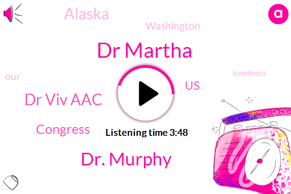 Dr Martha,Dr. Murphy,United States,Dr Viv Aac,Alaska,Washington,Congress