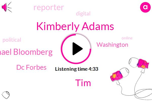 Kimberly Adams,Washington,TIM,Dc Forbes,Michael Bloomberg,Reporter