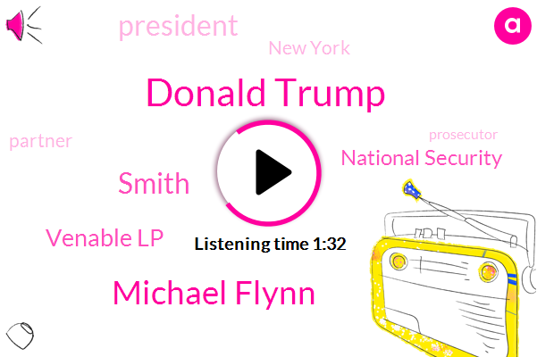 Donald Trump,President Trump,New York,Partner,Venable Lp,Fraud,Michael Flynn,National Security,Prosecutor,Us Attorney,Smith