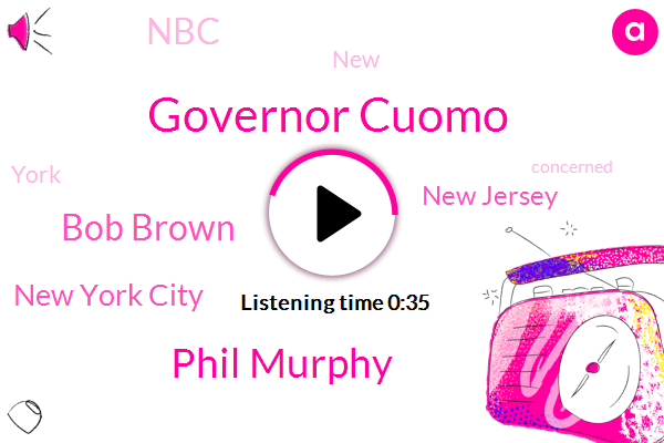 New York City,Governor Cuomo,New Jersey,Phil Murphy,Bob Brown,NBC