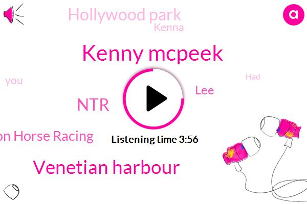 Kenny Mcpeek,Venetian Harbour,NTR,Jason Horse Racing,LEE,Hollywood Park,Kenna,HAD,NPR,N. T. R. A.