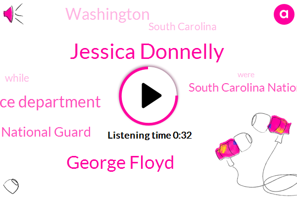 South Carolina,Jessica Donnelly,Washington,Metropolitan Police Department,National Guard,South Carolina National Guard,FOX,George Floyd