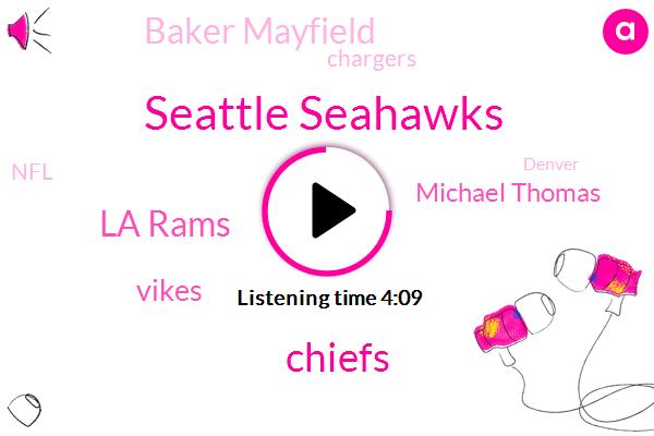 Seattle Seahawks,La Rams,Chiefs,Vikes,Michael Thomas,Baker Mayfield,NFL,Denver,Chargers,Philip Rivers,Drew Brees,Matt Ryan,Geico,AFC,Andrew Deli,Micheal Thomas,LA,Julio Jones,Matt Stafford,Broncos
