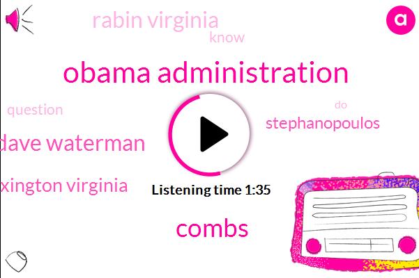 Obama Administration,Combs,Dave Waterman,Lexington Virginia,Stephanopoulos,Rabin Virginia