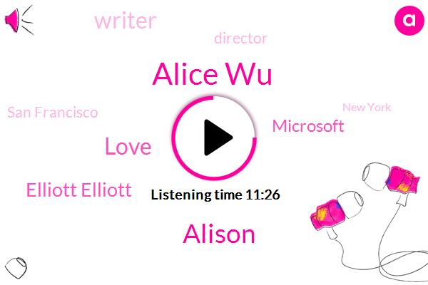 Microsoft,Alice Wu,San Francisco,New York,Alison,Love,Hollywood,New York City,Writer,Elliott Elliott,Partner,Director