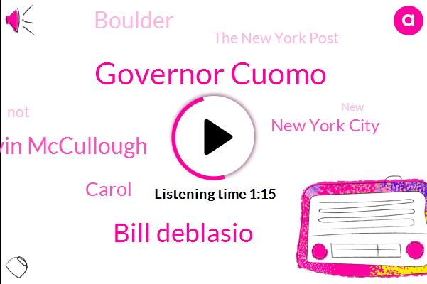 Governor Cuomo,Bill Deblasio,Kevin Mccullough,The New York Post,New York City,Carol,Boulder
