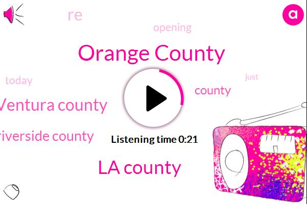 Orange County,La County,Ventura County,Riverside County