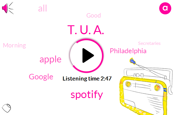 Philadelphia,Spotify,Apple,T. U. A.,Google