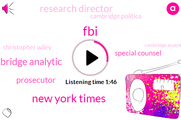 FBI,New York Times,Cambridge Analytic,Prosecutor,Special Counsel,Research Director,Cambridge Politica,Christopher Wiley,Cambridge Analytica,Fraud,Robert Mueller