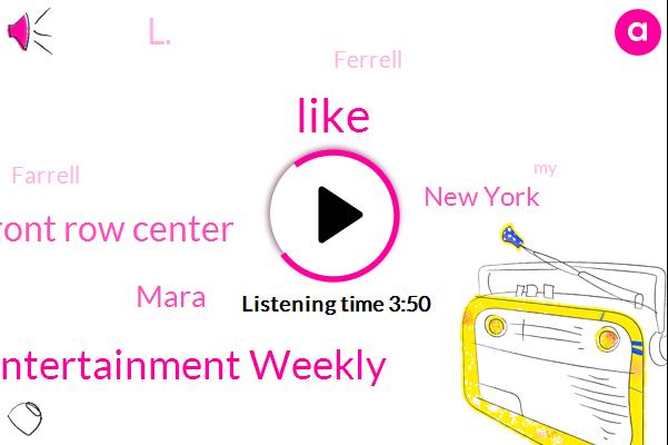 Entertainment Weekly,Front Row Center,Mara,New York,L.,Ferrell,Farrell