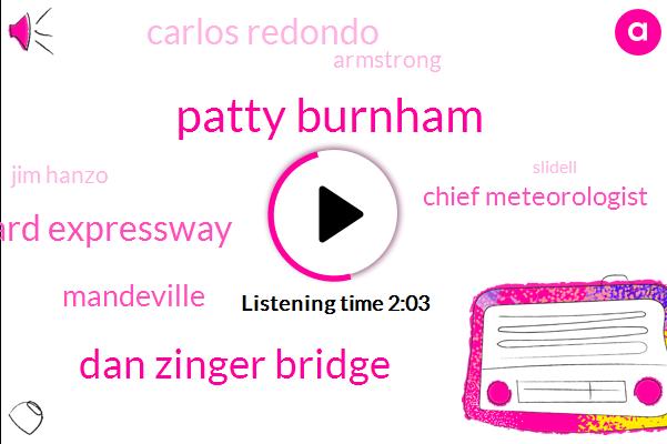 Patty Burnham,Dan Zinger Bridge,Erhard Expressway,Mandeville,Chief Meteorologist,Carlos Redondo,Armstrong,Jim Hanzo,WWL,Slidell,Ten Percent