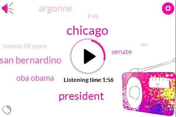 Chicago,President Trump,San Bernardino,Oba Obama,Senate,Argonne,Iraq,Twenty 24 Years