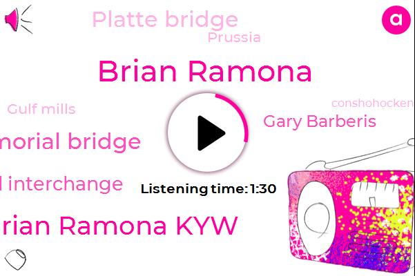 Brian Ramona,Brian Ramona Kyw,Delaware Memorial Bridge,Trooper Road Interchange,Gary Barberis,Platte Bridge,Prussia,Gulf Mills,Conshohocken,Kerr,Chelsea,Gerard,Philadelphia,New Jersey,Twenty Four Hour,Ten Minutes