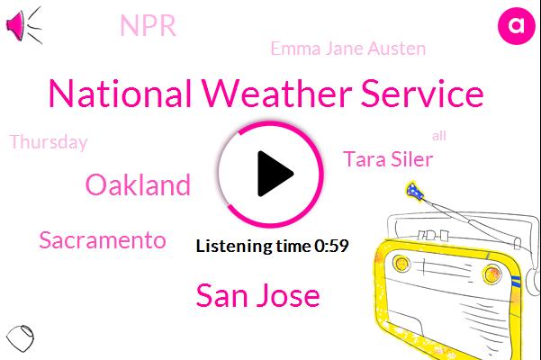National Weather Service,San Jose,Oakland,Sacramento,Tara Siler,Kqed,NPR,Emma Jane Austen