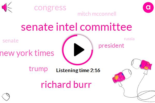 Senate Intel Committee,Richard Burr,New York Times,Donald Trump,Congress,Mitch Mcconnell,President Trump,Russia,Senate,Majority Leader,Intel
