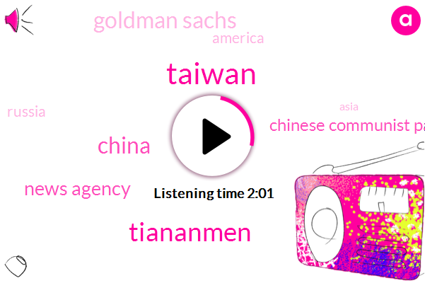 Taiwan,Tiananmen,China,News Agency,Chinese Communist Party,Goldman Sachs,America,Russia,Asia,Ten Years