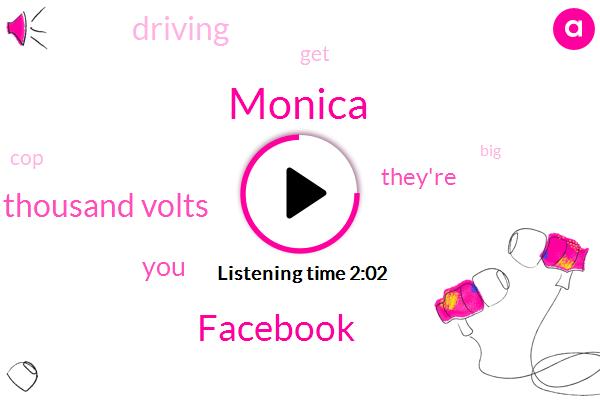 Monica,Facebook,Ten Thousand Volts