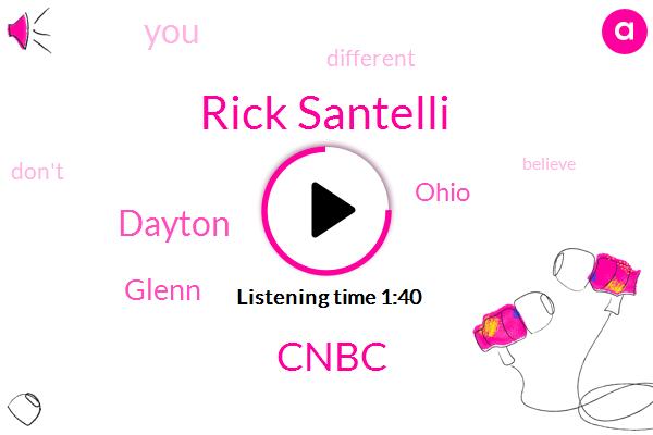 Rick Santelli,Cnbc,Dayton,Glenn,Ohio