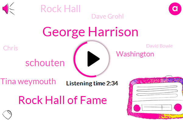George Harrison,Rock Hall Of Fame,Schouten,Tina Weymouth,Washington,Rock Hall,Dave Grohl,Chris,David Bowie,Stromer,Great Class,France,Elvis Costello,Gama