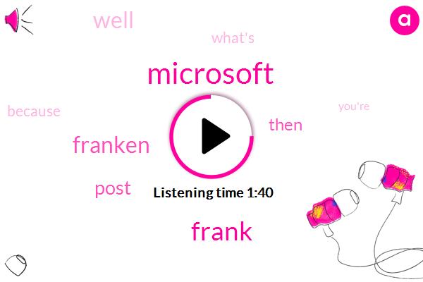 Microsoft,Frank,Franken
