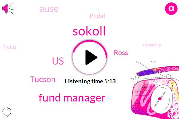 Sokoll,Fund Manager,United States,Tucson,Ross,Ause,Pedal,Tyco,Attorney,Consultant,Iran,Twelve Months