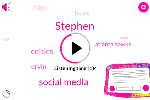 Stephen,Social Media,Celtics,Ervin,Atlanta Hawks,RON,Lavrov