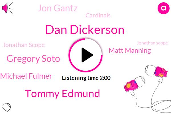 Dan Dickerson,Tommy Edmund,Gregory Soto,Michael Fulmer,Matt Manning,Jon Gantz,Jonathan Scope,Erin Otto,Cardinals,Tigers,32 Hits,Narrow,Two Hits,Fifth,Jose,Four Strikeouts,Two Runs,Four Walks,Five Hits