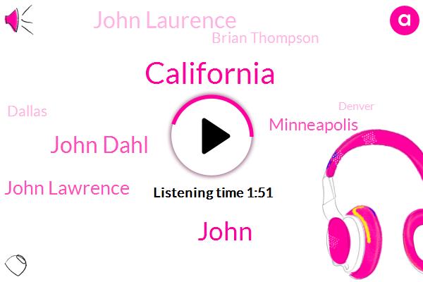 California,John Dahl,John Lawrence,Minneapolis,John,John Laurence,Brian Thompson,Dallas,Denver,Kansas City,Houston,Fifteen Year