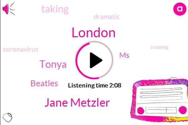 London,Jane Metzler,Tonya,Beatles,MS