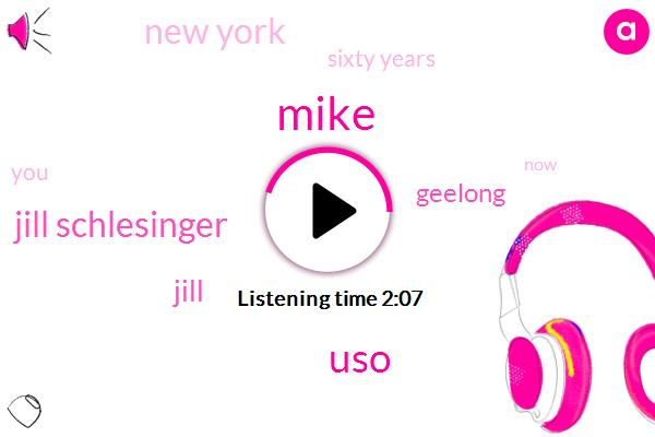 Mike,USO,Jill Schlesinger,Jill,Geelong,New York,Sixty Years