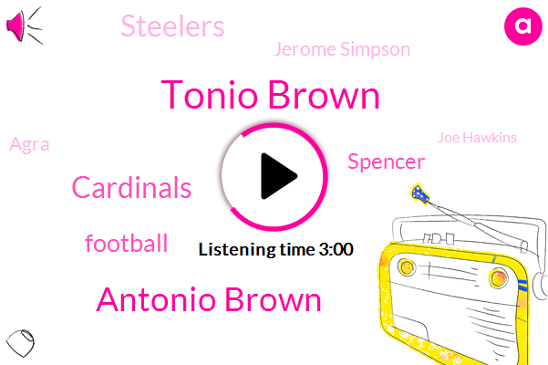 Tonio Brown,Antonio Brown,Cardinals,Football,Spencer,Steelers,Jerome Simpson,Agra,Joe Hawkins,President Trump,MVP