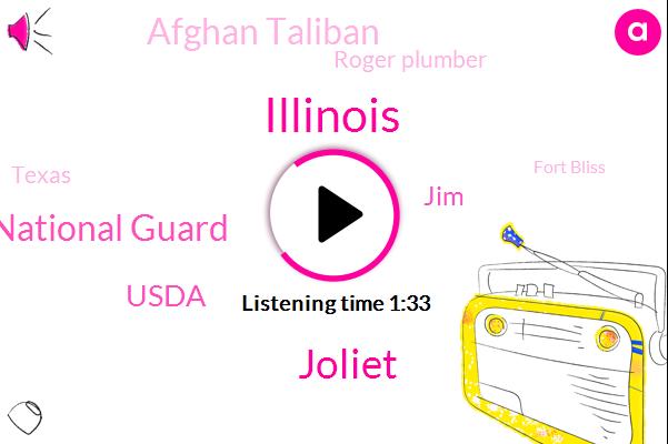 Illinois,Joliet,Illinois National Guard,Usda,JIM,Afghan Taliban,Roger Plumber,Texas,Fort Bliss,Barton,Chicago,Layton,W. B. B. M.,Afghanistan,Smith