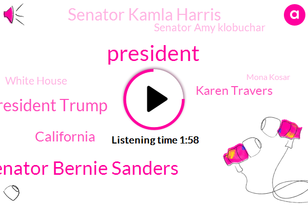 President Trump,Senator Bernie Sanders,California,Karen Travers,Senator Kamla Harris,Senator Amy Klobuchar,White House,Mona Kosar,White House Lake,Vermont,CNN,Aldi,United States,Matthew,Minnesota,New Hampshire,Twitter,ABC