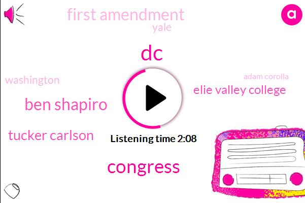 Ben Shapiro,Tucker Carlson,DC,Congress,Elie Valley College,First Amendment,Yale,Washington,Adam Corolla,Malone