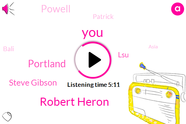 Robert Heron,Portland,Steve Gibson,LSU,Powell,Patrick,Bali,Asia,Headache,Bali Vietnam,UT,Culver,America,DON,Kevin Partnership