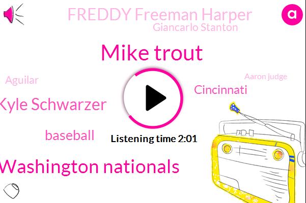 Mike Trout,Washington Nationals,Kyle Schwarzer,Baseball,Cincinnati,Freddy Freeman Harper,Giancarlo Stanton,Aguilar,Aaron Judge