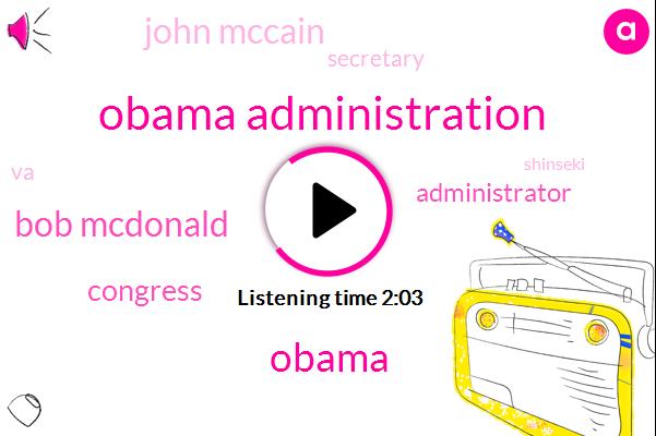 Obama Administration,Barack Obama,Bob Mcdonald,Congress,Administrator,John Mccain,Secretary,VA,Shinseki,Executive,Bernie Sanders,America