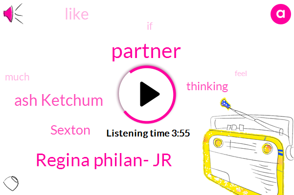 Partner,Regina Philan- Jr,Ash Ketchum,Sexton