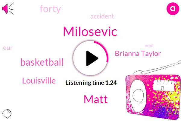 Milosevic,Matt,Basketball,Louisville,Brianna Taylor