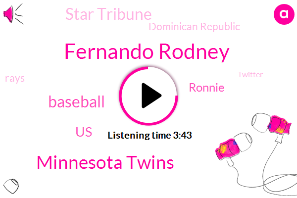 Fernando Rodney,Minnesota Twins,Baseball,United States,Ronnie,Star Tribune,Dominican Republic,Rays,Twitter,Minnesota,Congress,Nina,Instagram,Miami,Minneapolis,Official,Jeff O. J. E. F. F. F. O.,Nineteen Years,Thirteen Years