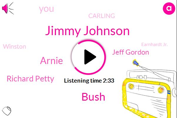 Jimmy Johnson,Bush,Arnie,Richard Petty,Jeff Gordon,Carling,Winston,Earnhardt Jr.,Intern