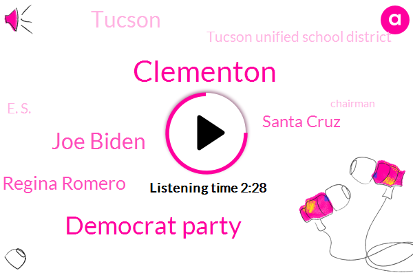 Clementon,Democrat Party,Joe Biden,Regina Romero,Santa Cruz,Tucson,Tucson Unified School District,E. S.,Chairman,Republican Party,Colbert,Mark Kelly,David Apple,Starbucks