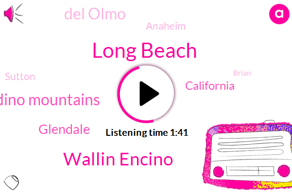 Long Beach,Wallin Encino,San Bernardino Mountains,Glendale,California,Del Olmo,Anaheim,Sutton,Brian,LA,Barbara Brooks,Haskell,Ten Minutes