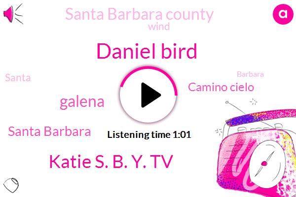 Santa Barbara,Galena,Daniel Bird,Katie S. B. Y. Tv,Camino Cielo,Santa Barbara County,Three Thousand Acres