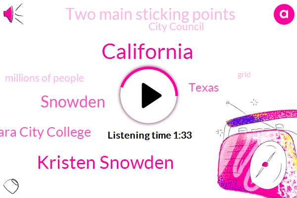 California,Kristen Snowden,Snowden,Santa Barbara City College,Texas,Two Main Sticking Points,City Council,Millions Of People